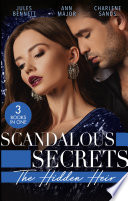 Scandalous Secrets His Hidden Heir The Heir S Unexpected Baby His For The Taking The Secret Heir Of Sunset Ranch