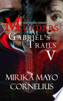 Murders at Gabriel s Trails 5  Lies in the Crossfire