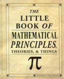 The Little Book of Mathematical Principles  Theories    Things