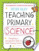Bloomsbury Curriculum Basics  Teaching Primary Science