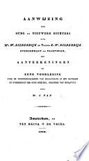 Aanwijzing der oude en nieuwere Dichters door W. Bilderdijk en Vrouwe K. W. Bilderdijk overgebracht of nagevolgd, met Aanteekeningen en eene Voorlezing over de Voortreffelijkheid van Bilderdijk in het navolgen en overbrengen der oude Dichters, bijzonder van Horatius
