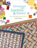 Adventures with Leaders & Enders On More Than One Quilt