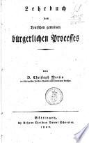 Lehrbuch des teutschen gemeinen b  rgerlichen processes