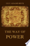 The Way Of Power - Studies In The Occult : and with this books she gives back...