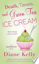 Death  Taxes  and Green Tea Ice Cream