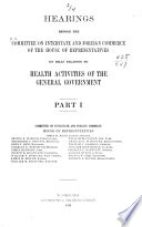 Hearings Before the Committee on Interstate and Foreign Commerce of the House of Representatives on Bills Relating to Health Activities of the General Government Book PDF