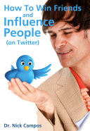 How to Win Friends and Influence People  on Twitter