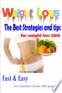 The Best Strategy and tips for weight loss 2015