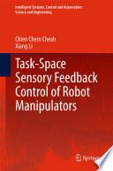 Task Space Sensory Feedback Control Of Robot Manipulators