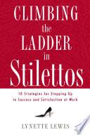 Climbing the Ladder in Stilettos