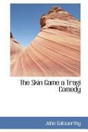 download ebook the skin game a tragi comedy pdf epub