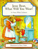 Jesse Bear, What Will You Wear? Nancy White Carlstrom Cover