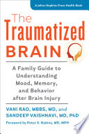 The Traumatized Brain : individual's lifestyle, ability to work, relationships—even...