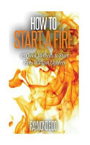 How To Start A Fire book
