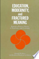 Education  Modernity  and Fractured Meaning