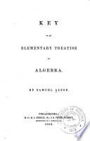 Key To An Elementary Treatise On Algebra