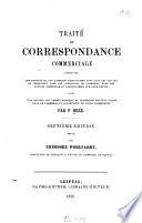 Traité de correspondance commerciale contenant des modèles et des formules épistolaires pour tous les cas qui se présentent dans les opérations de commerce...