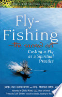 Fly fishing the Sacred Art