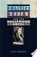 Politics Desire And The Hollywood Novel book