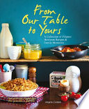 From Our Table to Yours  A Collection of Filipino Heirloom Recipes   Family Memories