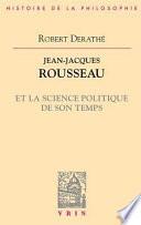 Jean-Jacques Rousseau et la science politique de son temps