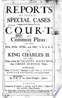 Reports of Sevral Special Cases Argued and Resolved in the Court of Common Pleas