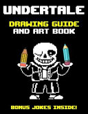 Undertale Drawing Guide And Art Book book