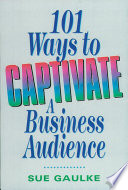 101 Ways To Captivate A Business Audience book