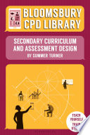 Bloomsbury CPD Library  Secondary Curriculum and Assessment Design