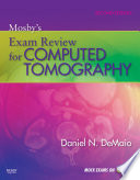 Mosby   s Exam Review for Computed Tomography   E Book