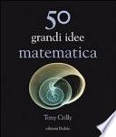 50 grandi idee di matematica