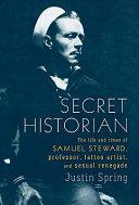 Secret Historian Records Of The Novelist Poet And University Professor