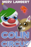 Colin Joins The Circus : magic bookmark at the circus, and...