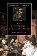 The Cambridge Companion to the Eighteenth Century Novel