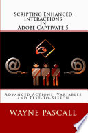 Scripting Enhanced Interactions In Adobe Captivate 5 book