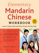 Elementary Mandarin Chinese Workbook: Learn to Speak and Write Chinese the Easy Way!