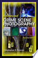 Advanced Crime Scene Photography  Second Edition
