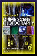 Advanced Crime Scene Photography, Second Edition
