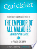 Quicklet on Siddhartha Mukherjee s The Emperor of All Maladies  A Biography of Cancer