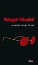 Rosegger Reloaded