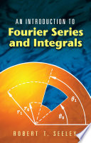 An Introduction to Fourier Series and Integrals