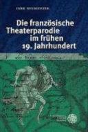 Die franz  sische Theaterparodie im fr  hen 19  Jahrhundert