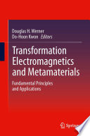Transformation Electromagnetics And Metamaterials : electromagnetic devices that enables novel...