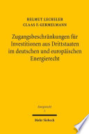 Zugangsbeschränkungen für Investitionen aus Drittstaaten im deutschen und europäischen Energierecht