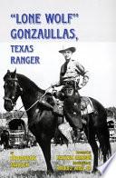 Lone Wolf Gonzaullas Texas Ranger