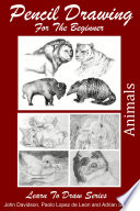Pencil Drawing For the Beginner   Animals