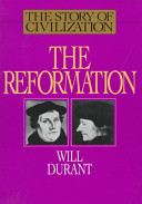 The Reformation: A History of European Civilization from Wyclif to Calvin, 1300-1564