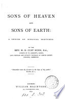 Sons Of Heaven And Sons Of Earth A Series Of Biblical Sketches