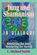 Jung and Shamanism in Dialogue