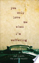 You Only Love Me When I m Suffering